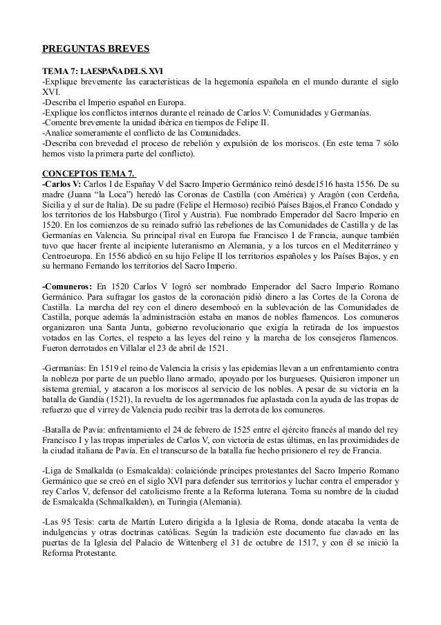 PREGUNTAS BREVES TEMA 7: LAESPAÑADELS.XVI -Explique brevemente las características de la hegemonía española en el mundo du...