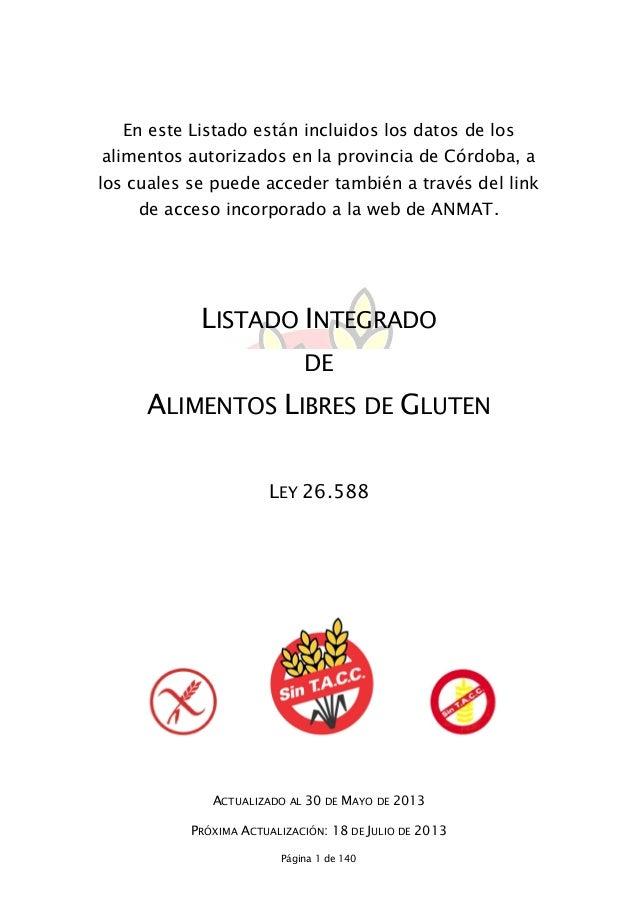 Página 1 de 140 En este Listado están incluidos los datos de los alimentos autorizados en la provincia de Córdoba, a los c...