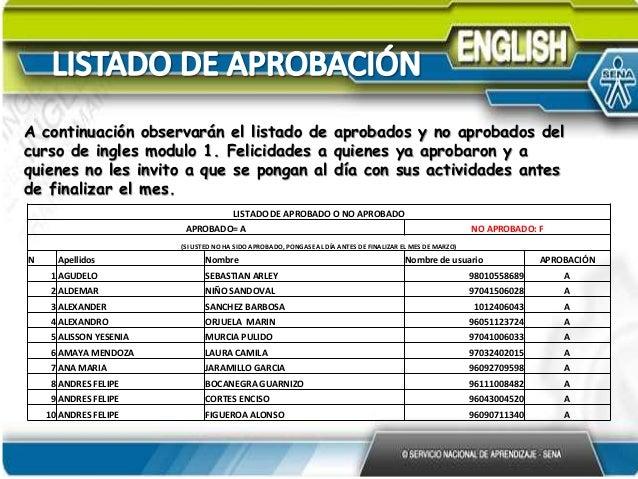 A continuación observarán el listado de aprobados y no aprobados del curso de ingles modulo 1. Felicidades a quienes ya ap...