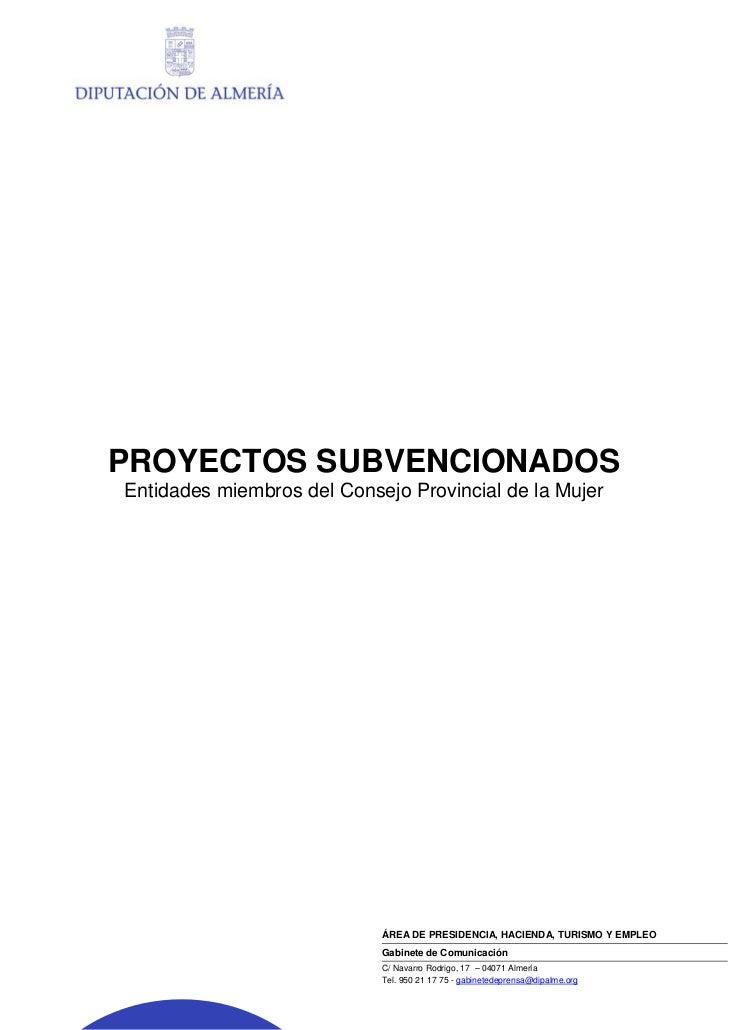 PROYECTOS SUBVENCIONADOSEntidades miembros del Consejo Provincial de la Mujer                            ÁREA DE PRESIDENC...