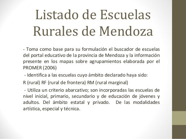 Listado de EscuelasRurales de Mendoza- Toma como base para su formulación el buscador de escuelasdel portal educativo de l...