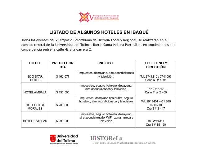 LISTADO DE ALGUNOS HOTELES EN IBAGUÉ Todos los eventos del V Simposio Colombiano de Historia Local y Regional, se realizar...