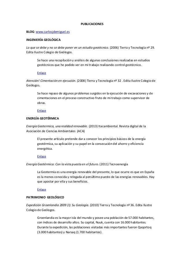 PUBLICACIONES BLOG: www.carlosjdemiguel.es INGENIERÍA GEOLÓGICA Lo que se debe y no se debe poner en un estudio geotécnico...