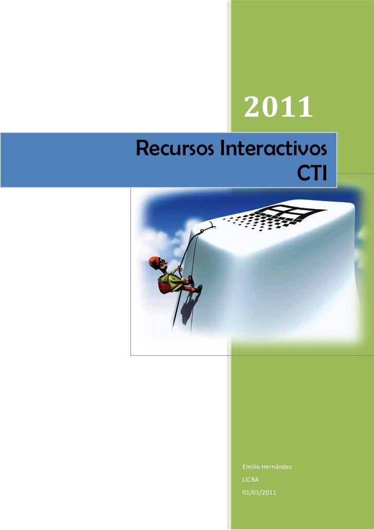 2011Recursos Interactivos                  CTI           Emilio Hernández           LICRA           01/01/2011