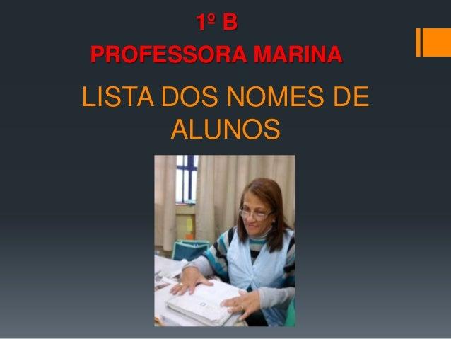 1º B PROFESSORA MARINA LISTA DOS NOMES DE ALUNOS