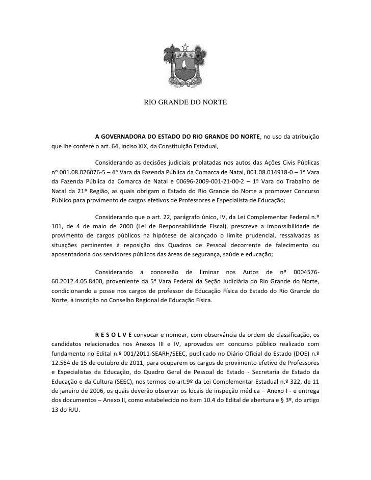 RIO GRANDE DO NORTE                A GOVERNADORA DO ESTADO DO RIO GRANDE DO NORTE, no uso da atribuiçãoque lhe confere o a...