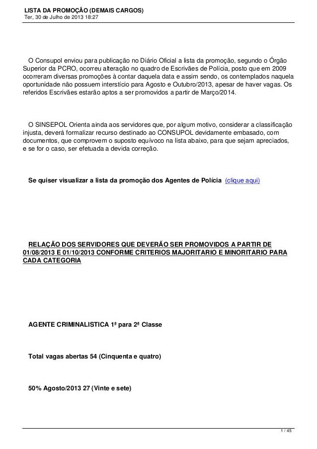 LISTA DA PROMOÇÃO (DEMAIS CARGOS) Ter, 30 de Julho de 2013 18:27 O Consupol enviou para publicação no Diário Oficial a lis...