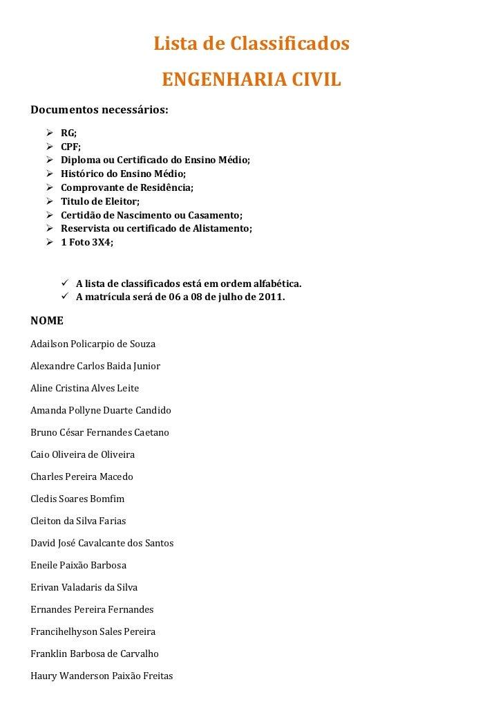 Lista de Classificados                                ENGENHARIA CIVILDocumentos necessários:       RG;       CPF;       D...