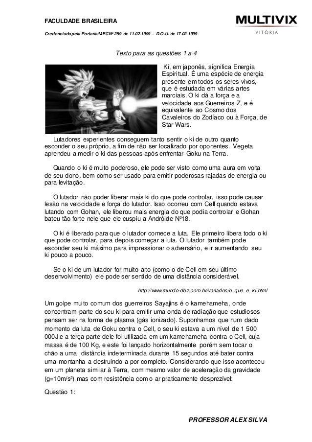 FACULDADE BRASILEIRA  Credenciada pela Portaria/MEC No 259 de 11.02.1999 – D.O.U. de 17.02.1999  Texto para as questões 1 ...