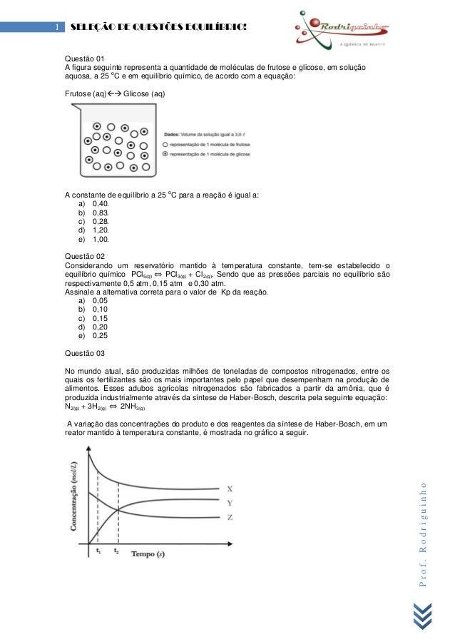 Prof.Rodriguinho 1 SELEÇÃO DE QUESTÕES EQUILÍBRIO! Questão 01 A figura seguinte representa a quantidade de moléculas de fr...