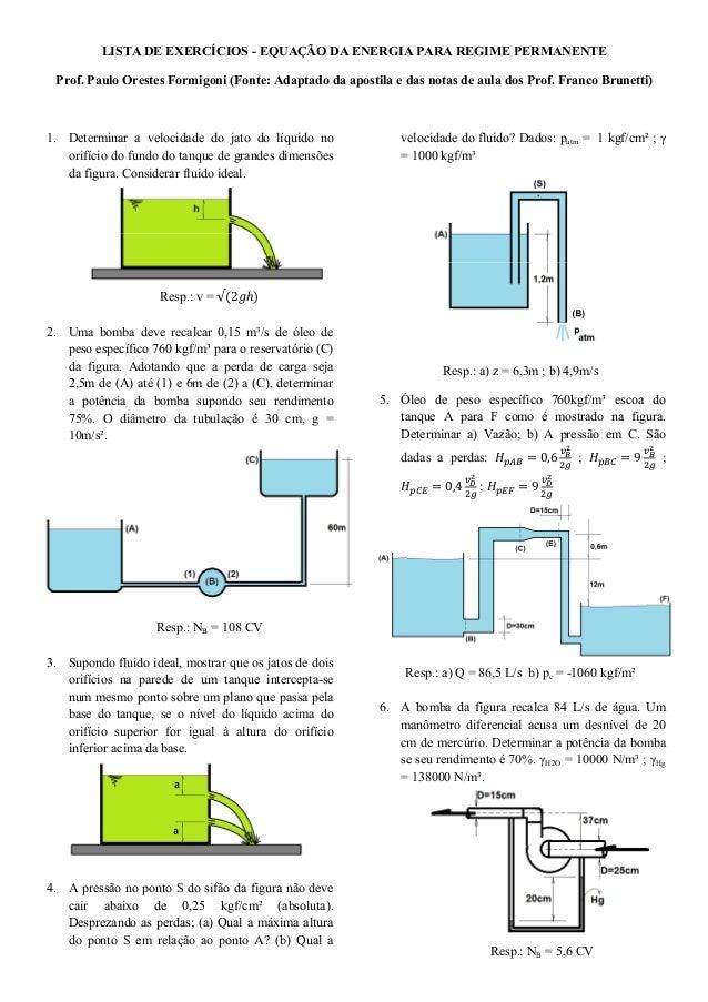 LISTA DE EXERCÍCIOS - EQUAÇÃO DA ENERGIA PARA REGIME PERMANENTE Prof. Paulo Orestes Formigoni (Fonte: Adaptado da apostila...