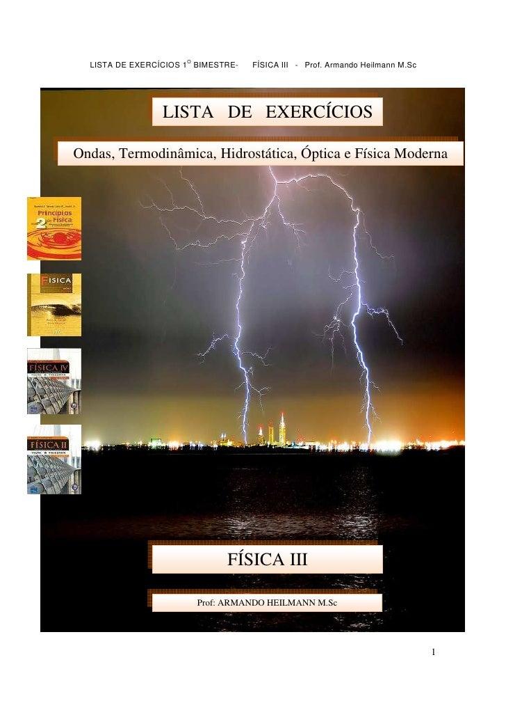 O   LISTA DE EXERCÍCIOS 1 BIMESTRE-   FÍSICA III - Prof. Armando Heilmann M.Sc                      LISTA DE EXERCÍCIOS  O...