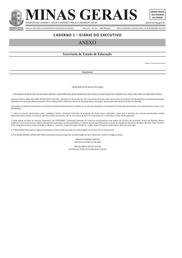 MINAS GERAIS DIÁRIOOFICIAL DOSPODERES DOESTADO Caderno 1 – Diário do Executivo circula em todos os municípios e distritos ...