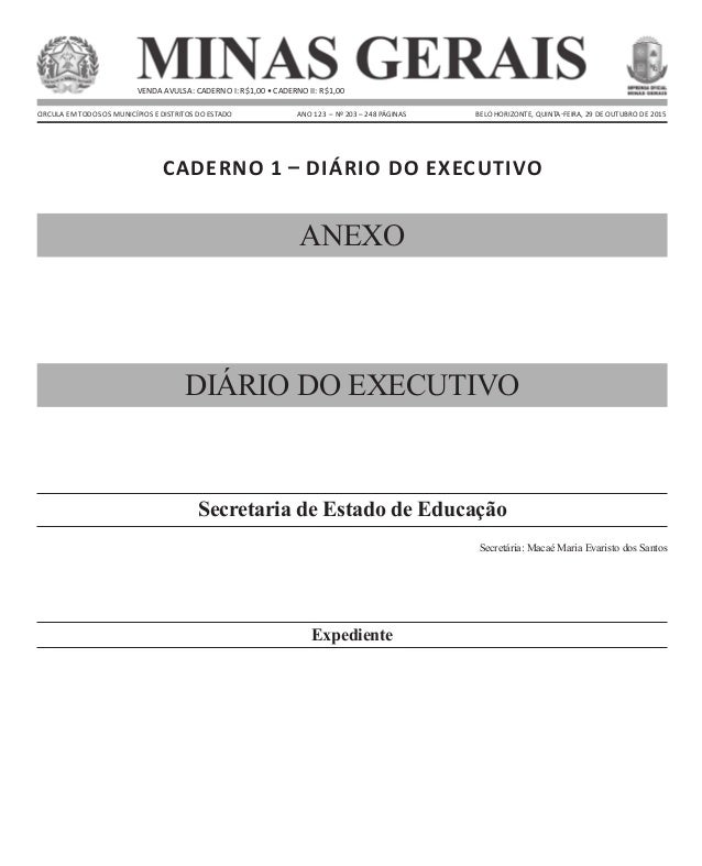 MINAS GERAIS Caderno 1 – Diário do Executivo circula em todos os municípios e distritos do estado ANO 123 – Nº 203 – 248 ...
