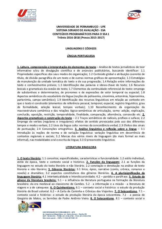 UNIVERSIDADE DE PERNAMBUCO - UPE Av. Agamenon Magalhães, s/n, Santo Amaro – Recife-PE CEP - 50100-010 – FONE: (81) 3183.37...