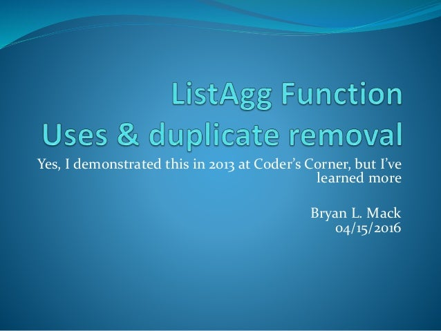 Oracle's Listagg Function - Uses and Duplicate Removal