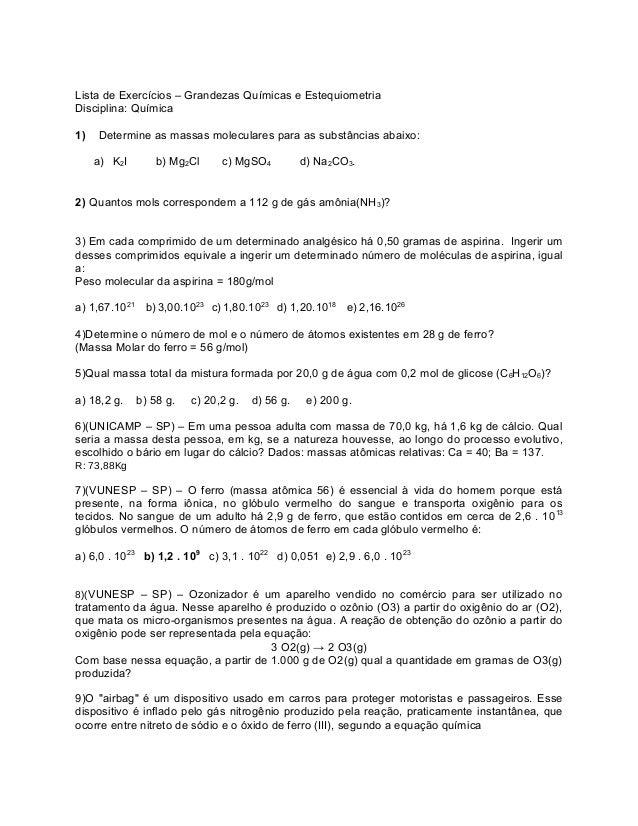 Lista de Exercícios – Grandezas Químicas e Estequiometria Disciplina: Química 1)  Determine as massas moleculares para as ...