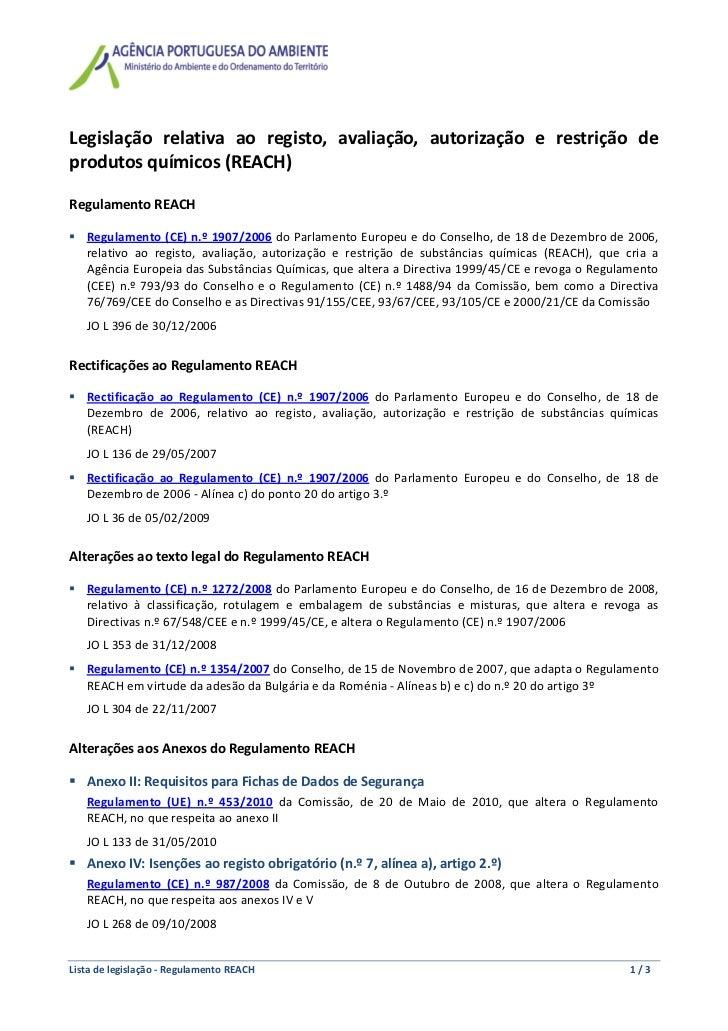 Legislação relativa ao registo, avaliação, autorização e restrição deprodutosquímicos(REACH)RegulamentoREACH...