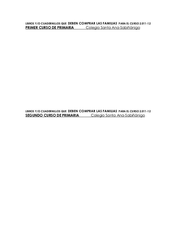 LIBROS Y/O CUADERNILLOS QUE   DEBEN COMPRAR LAS FAMILIAS PARA EL CURSO 2.011-12PRIMER CURSO DE PRIMARIA                Col...