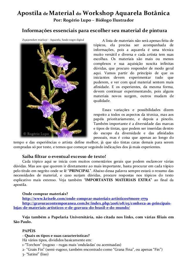 Apostila de Material do Workshop Aquarela Botânica Por: Rogério Lupo – Biólogo Ilustrador Informações essenciais para esco...