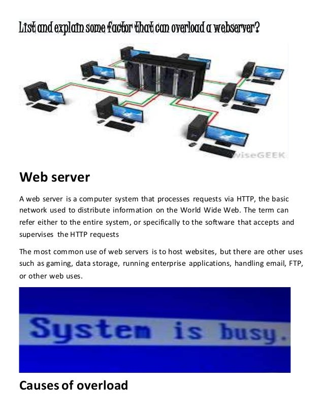 Listandexplainsomefactorthatcan overloada webserver? Web server A web server is a computer system that processes requests ...