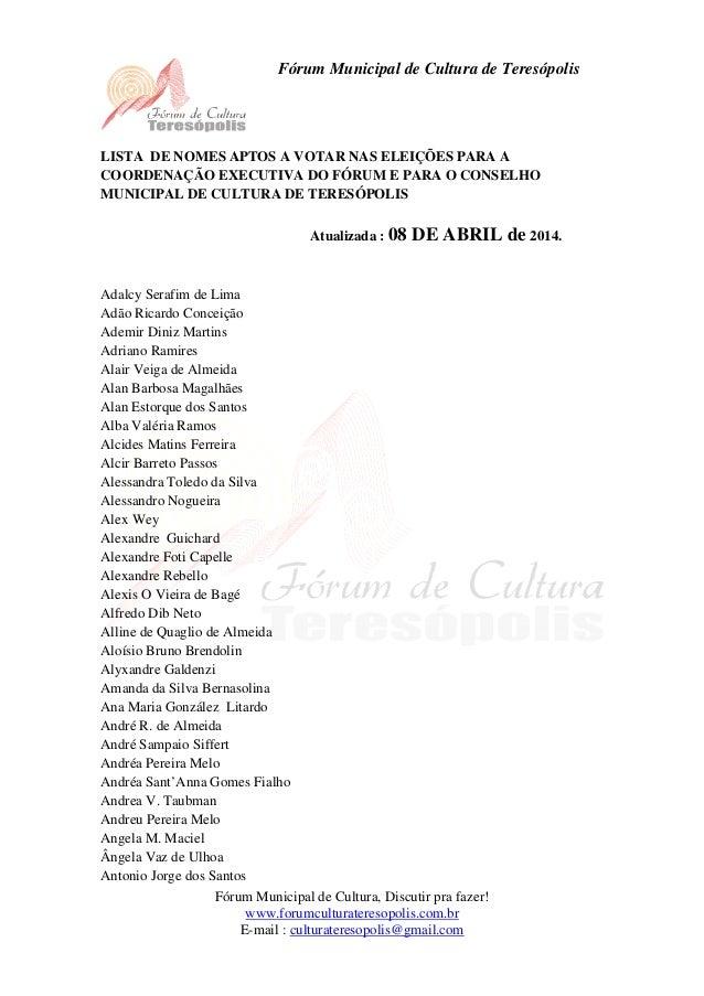 Fórum Municipal de Cultura de Teresópolis Fórum Municipal de Cultura, Discutir pra fazer! www.forumculturateresopolis.com....