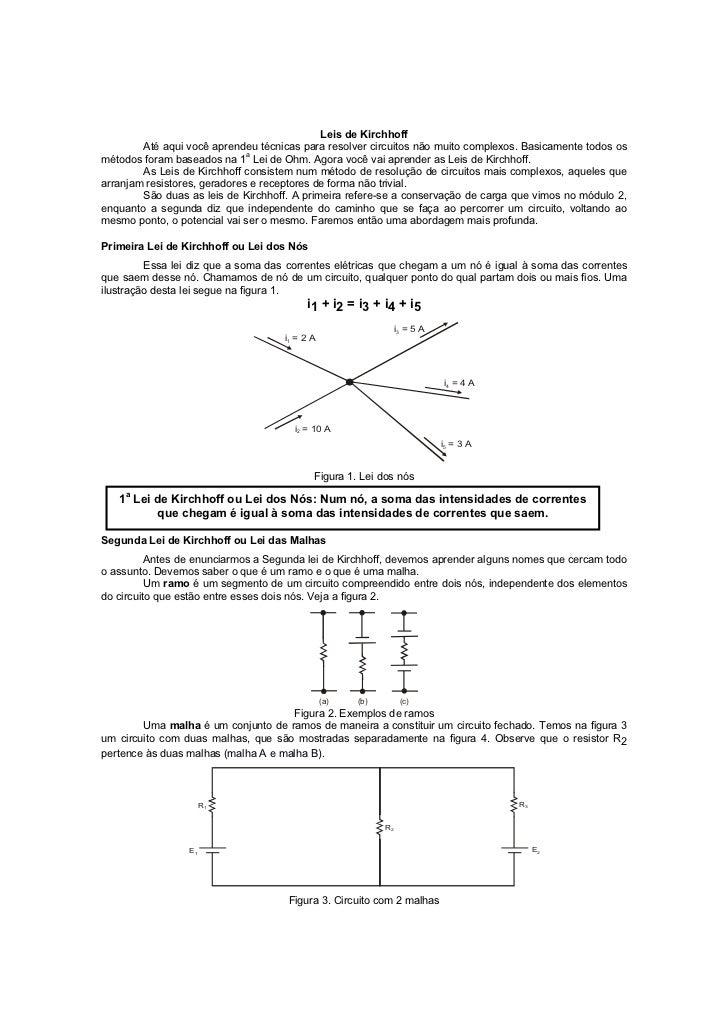 Leis de Kirchhoff        Até aqui você aprendeu técnicas para resolver circuitos não muito complexos. Basicamente todos os...