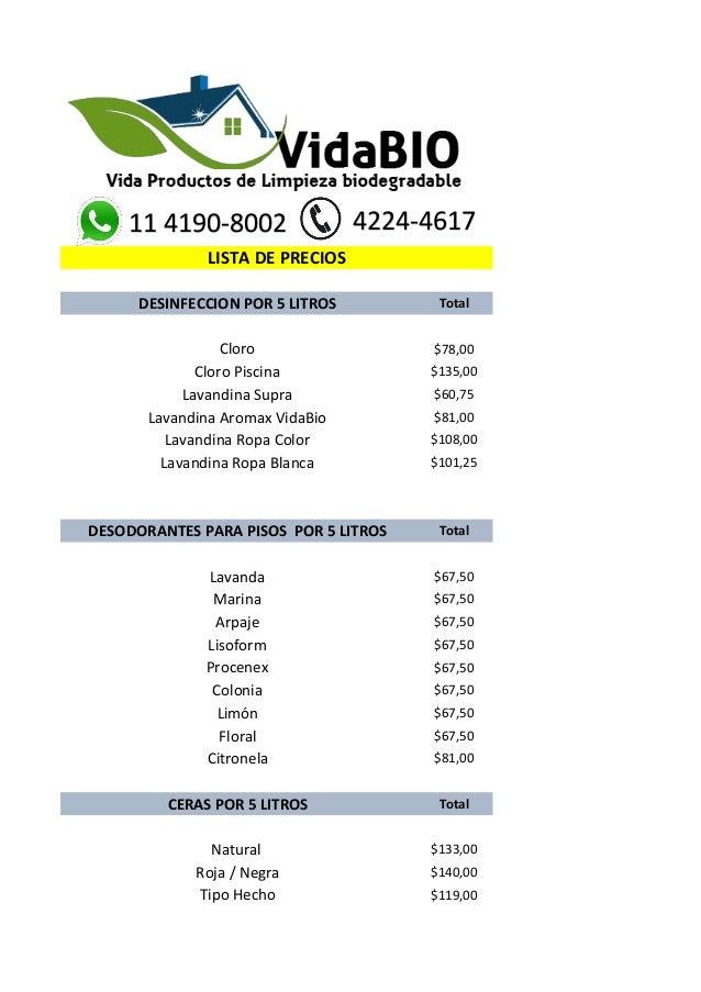 DESINFECCION POR 5 LITROS Total Cloro $78,00 Cloro Piscina $135,00 Lavandina Supra $60,75 Lavandina Aromax VidaBio $81,00 ...