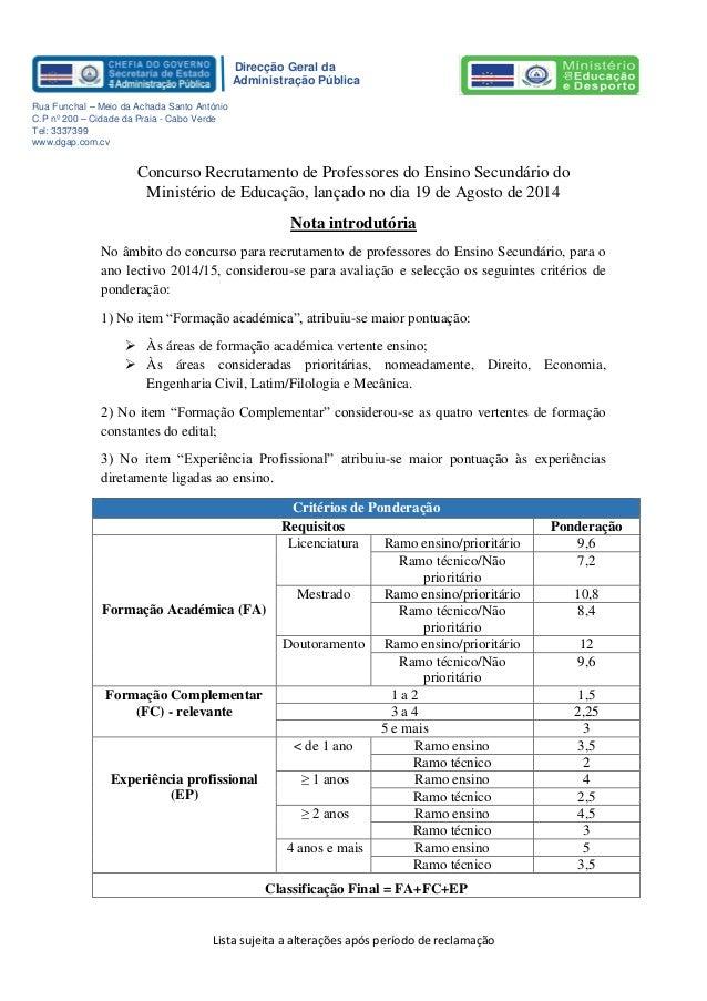 Lista sujeita a alterações após período de reclamação  Direcção Geral da  Administração Pública  Rua Funchal – Meio da Ach...