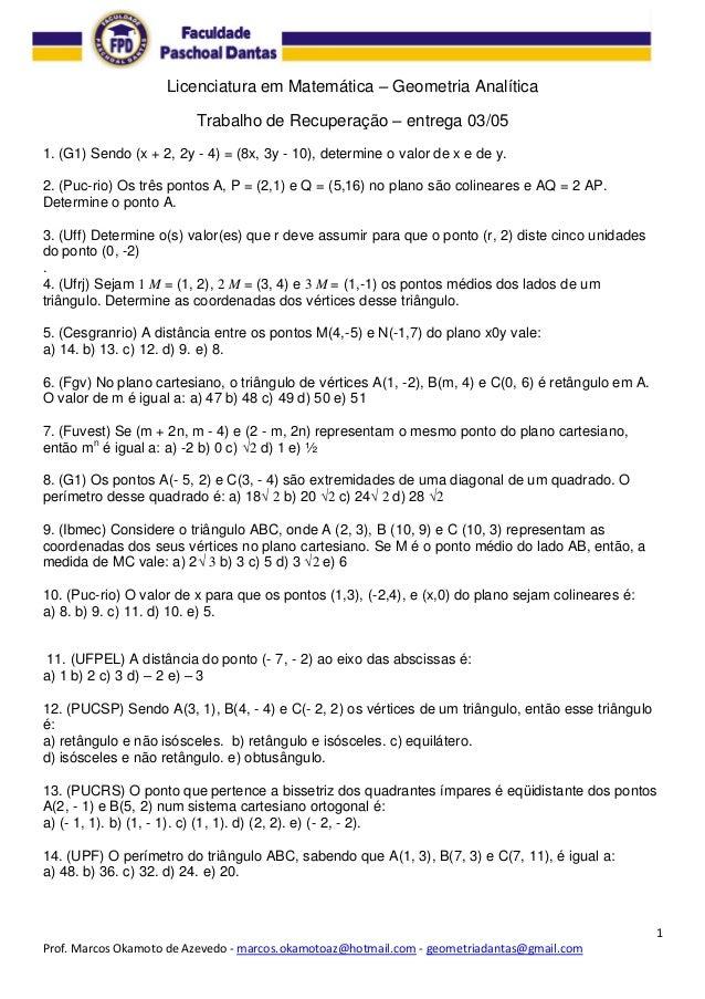 1Prof. Marcos Okamoto de Azevedo - marcos.okamotoaz@hotmail.com - geometriadantas@gmail.comLicenciatura em Matemática – Ge...