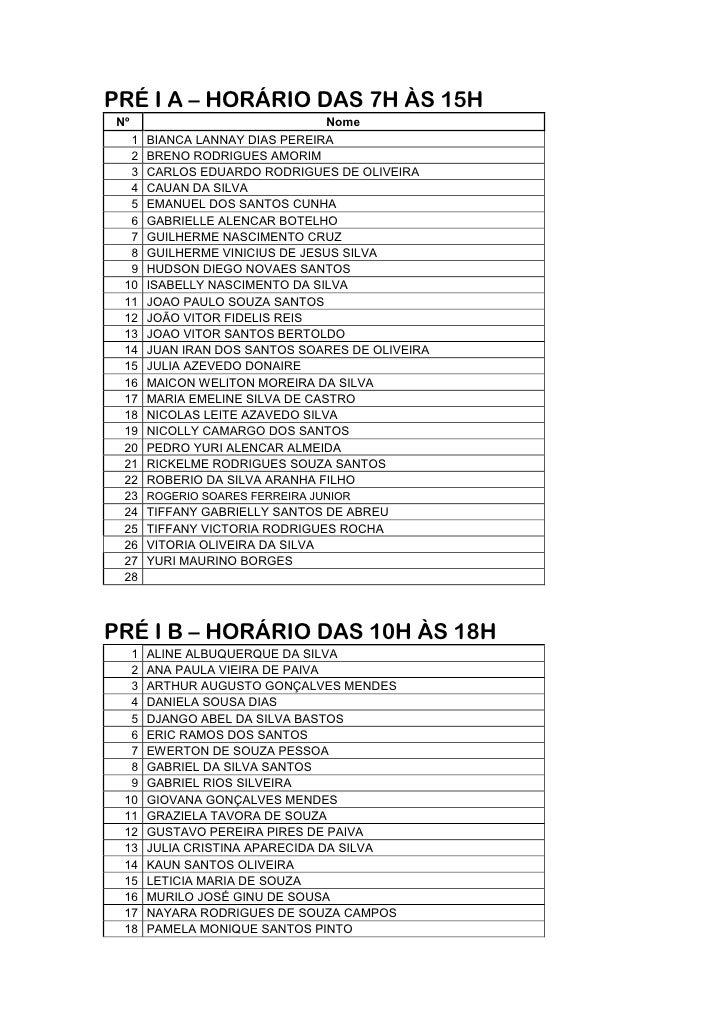 PRÉ I A – HORÁRIO DAS 7H ÀS 15HNº                              Nome  1   BIANCA LANNAY DIAS PEREIRA  2   BRENO RODRIGUES A...