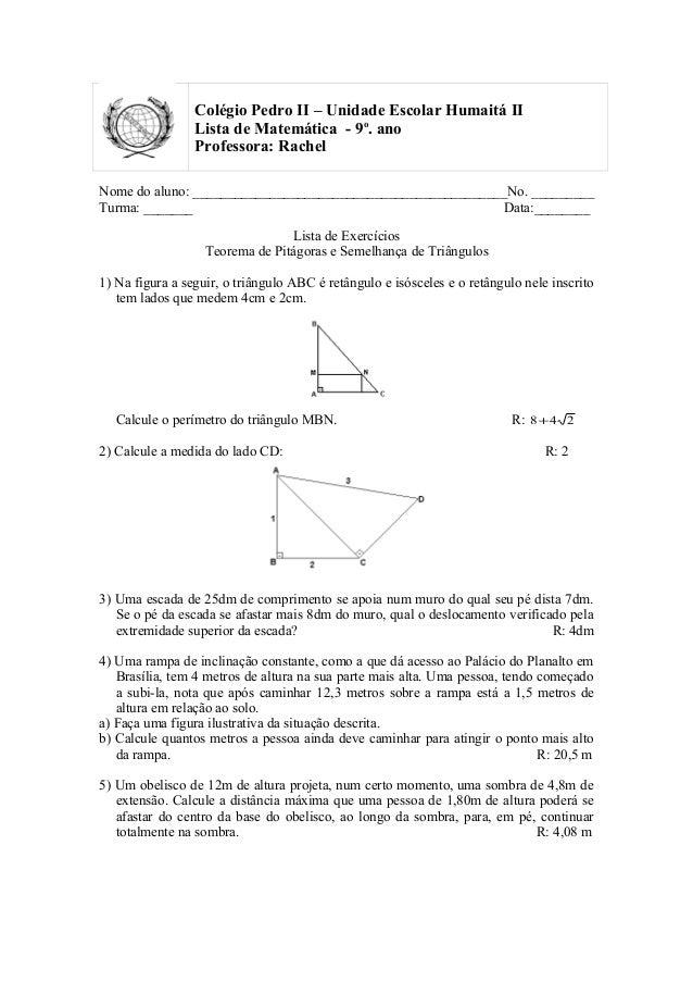 Colégio Pedro II – Unidade Escolar Humaitá II                 Lista de Matemática - 9o. ano                 Professora: Ra...