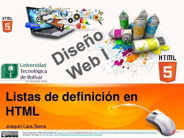 Listas de definición en HTML Nuevas etiquetas joaquinlsHTML5 estructurales por Joaquin Lara Sierra se encuentra bajo una L...
