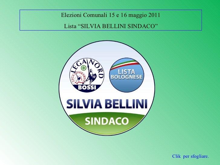 """Clik  per sfogliare. Elezioni Comunali 15 e 16 maggio 2011 Lista """"SILVIA BELLINI SINDACO"""""""