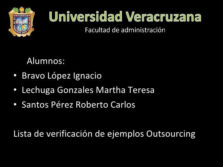 <ul><li>Alumnos: </li></ul><ul><li>Bravo López Ignacio </li></ul><ul><li>Lechuga Gonzales Martha Teresa </li></ul><ul><li>...