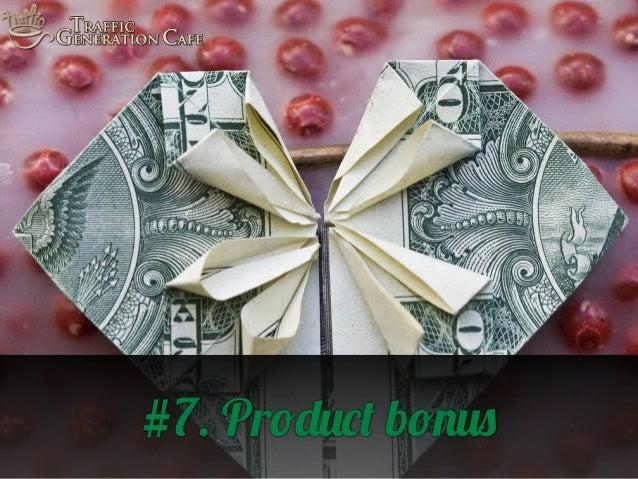 #7. Product bonus