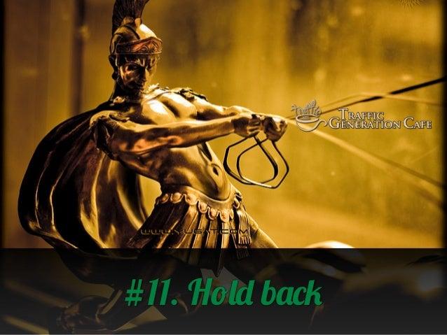 #11. Hold back