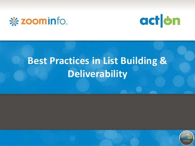 Best Practices in List Building &         Deliverability