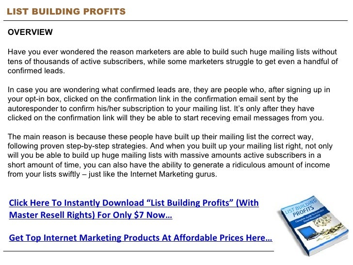 LIST BUILDING PROFITS OVERVIEW Have you ever wondered the reason marketers are able to build such huge mailing lists witho...