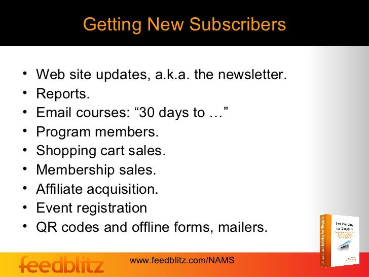 """Getting New Subscribers•   Web site updates, a.k.a. the newsletter.•   Reports.•   Email courses: """"30 days to …""""•   Progra..."""