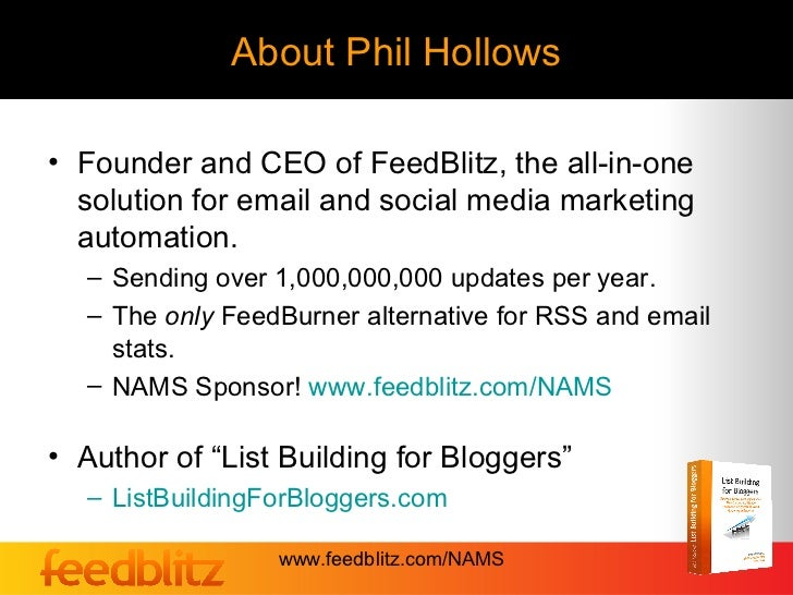 About Phil Hollows• Founder and CEO of FeedBlitz, the all-in-one  solution for email and social media marketing  automatio...