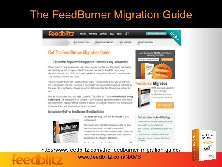 The FeedBurner Migration Guide  http://www.feedblitz.com/the-feedburner-migration-guide/                 www.feedblitz.com...