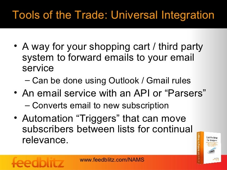 Tools of the Trade: Universal Integration• A way for your shopping cart / third party  system to forward emails to your em...
