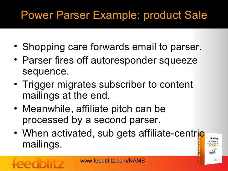 Power Parser Example: product Sale• Shopping care forwards email to parser.• Parser fires off autoresponder squeeze  seque...