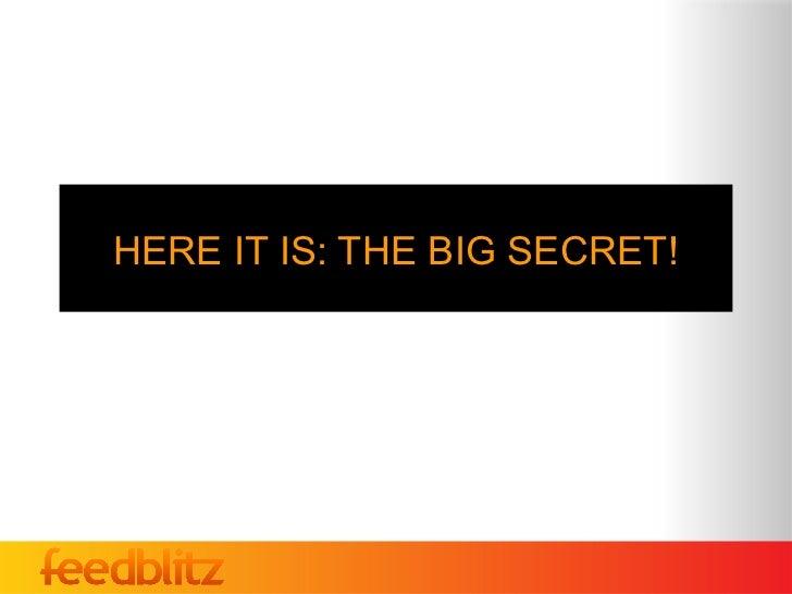 HERE IT IS: THE BIG SECRET!