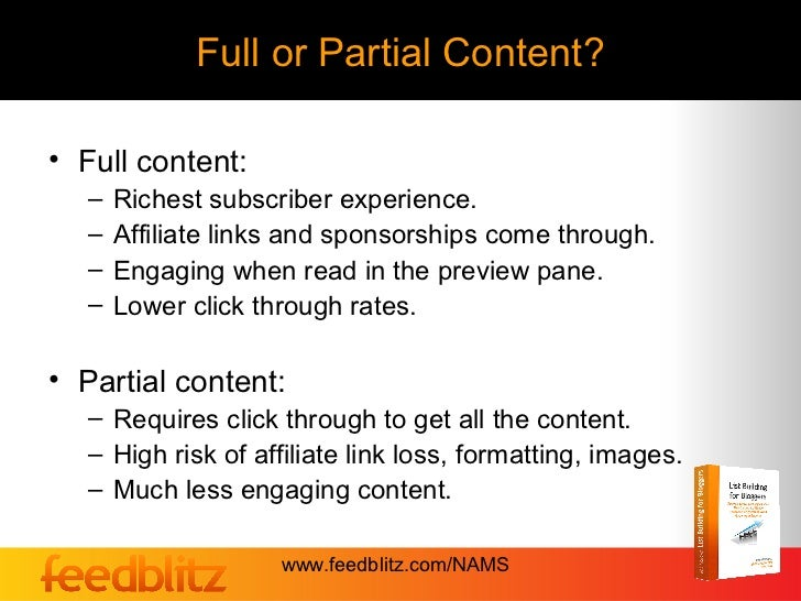 Full or Partial Content?• Full content:   –   Richest subscriber experience.   –   Affiliate links and sponsorships come t...