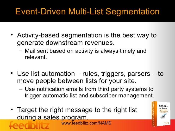 Event-Driven Multi-List Segmentation• Activity-based segmentation is the best way to  generate downstream revenues.   – Ma...