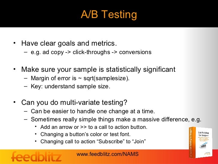 A/B Testing• Have clear goals and metrics.   – e.g. ad copy -> click-throughs -> conversions• Make sure your sample is sta...