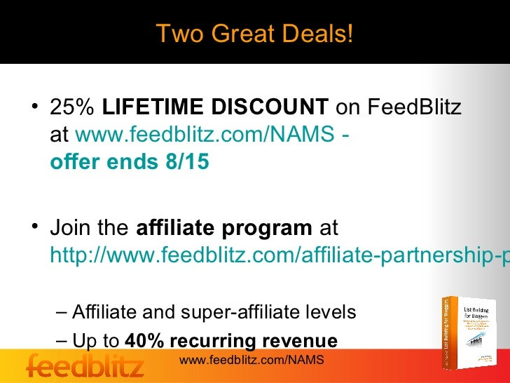 Two Great Deals!• 25% LIFETIME DISCOUNT on FeedBlitz  at www.feedblitz.com/NAMS -  offer ends 8/15• Join the affiliate pro...
