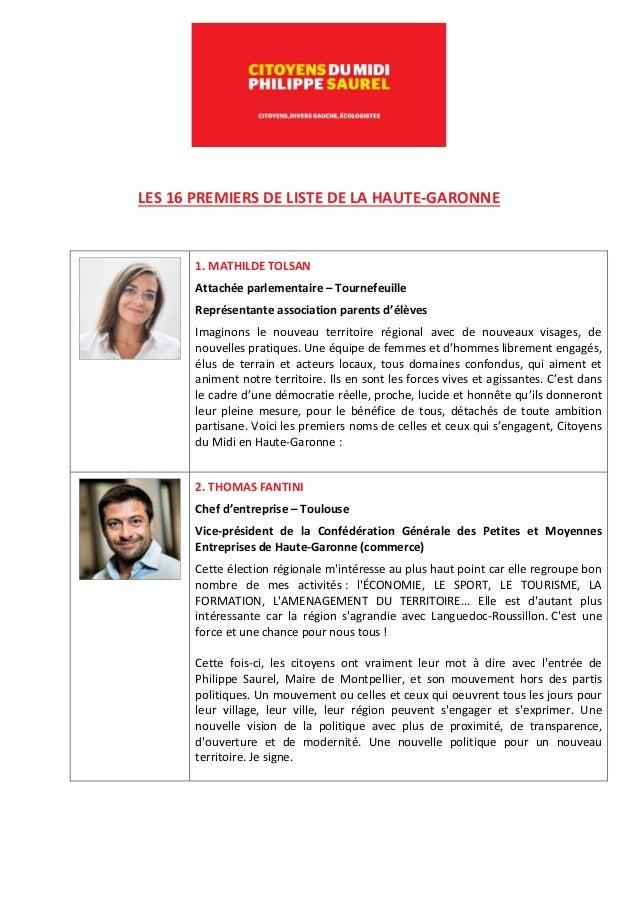 LES 16 PREMIERS DE LISTE DE LA HAUTE-GARONNE 1. MATHILDE TOLSAN Attachée parlementaire – Tournefeuille Représentante assoc...